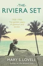 The Riviera Set eBook by Mary S. Lovell