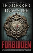 Forbidden ebook by Ted Dekker, Tosca Lee