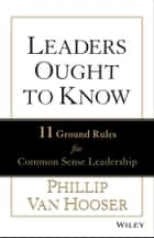 Leaders Ought to Know ebook by Phillip Van Hooser