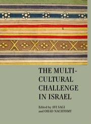 The Multicultural Challenge in Israel ebook by Avi Sagi, Ohad Nachtomy