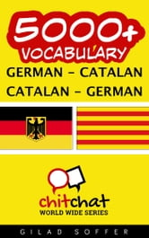 5000+ Vocabulary German - Catalan ebook by Gilad Soffer
