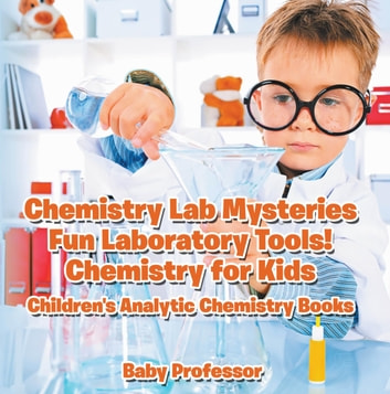 chemistry lab mysteries fun laboratory tools chemistry for kids childrens analytic chemistry books