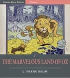 The Marvelous Land of Oz (Illustrated Edition) ebook by L. Frank Baum
