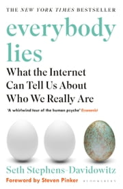 Everybody Lies - The New York Times Bestseller ebook by Seth Stephens-Davidowitz