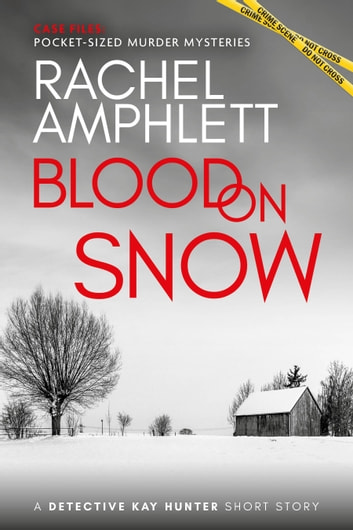 Blood on Snow - A Detective Kay Hunter Christmas short story ebook by Rachel Amphlett