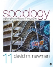 Sociology - Exploring the Architecture of Everyday Life ebook by David M. Newman