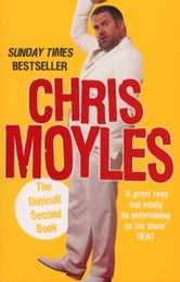 The Difficult Second Book ebook by Chris Moyles