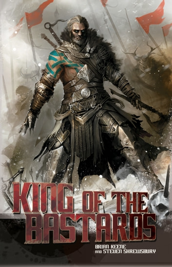 King of the Bastards ebook by Brian Keene,Steven L. Shrewsbury