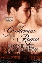 The Gentleman and The Rogue ebook by Summer Devon, Bonnie Dee