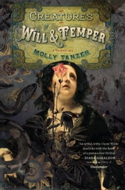 Creatures of Will and Temper ebook by Molly Tanzer