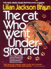 The Cat Who Went Underground ebook by Lilian Jackson Braun