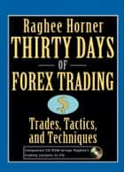 Thirty Days of FOREX Trading ebook by Raghee Horner