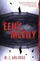 Eeny Meeny ebook by M. J. Arlidge