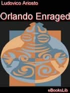 Orlando Enraged ebook by Ludovico Ariosto