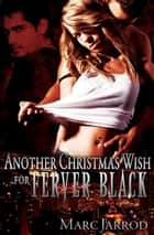 Ferver Black's Christmas Wish 2 ebook by Marc Jarrod