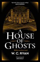 A House of Ghosts - The perfect atmospheric golden age mystery to escape into ebook by