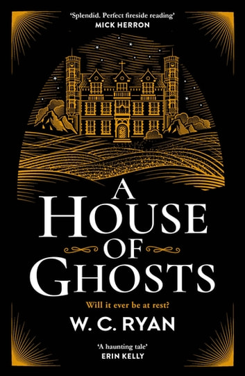 A House of Ghosts - The perfect atmospheric golden age mystery to escape into ebook by W. C. Ryan