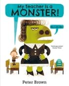 My Teacher is a Monster! (No, I am not) ebook by Peter Brown