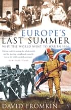 Europe's Last Summer ebook by David Fromkin