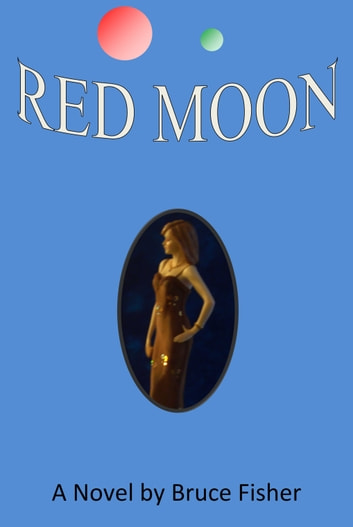 Red Moon ebook by Bruce Fisher