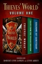 Thieves' World® Volume One - Thieves' World, Tales from the Vulgar Unicorn, and Shadows of Sanctuary ebook by Robert Lynn Asprin, Lynn Abbey