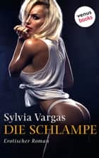 Die Schlampe ebook by Sylvia Vargas