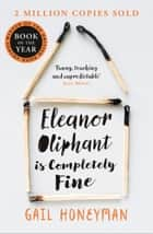 Eleanor Oliphant is Completely Fine 電子書 by Gail Honeyman