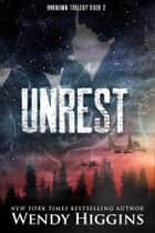 Unrest ebook by Wendy Higgins