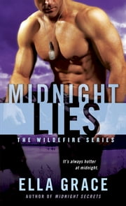 Midnight Lies - The Wildefire Series ebook by Ella Grace