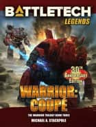 BattleTech Legends: Warrior: Coupé - The Warrior Trilogy, Volume Three ebook by Michael A. Stackpole