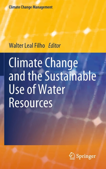 Climate Change and the Sustainable Use of Water Resources ebook by