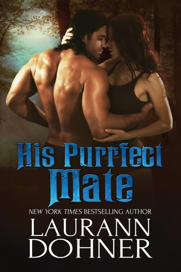 His Purrfect Mate - Mating Heat, #2 ebook by Laurann Dohner