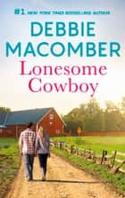 Lonesome Cowboy - A Bestselling Western Romance ebook by Debbie Macomber