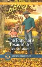 The Rancher's Texas Match - A Wholesome Western Romance ebook by Brenda Minton