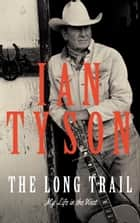 The Long Trail - My Life in the West ebook by Ian Tyson