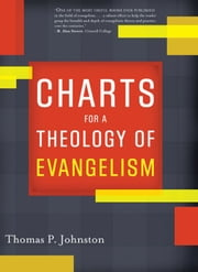 Charts for a Theology of Evangelism ebook by Thomas P. Johnston
