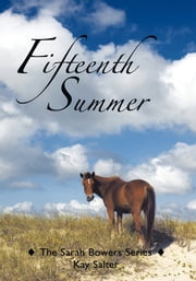 Fifteenth Summer - The Sarah Bowers Series ebook by Kay Salter