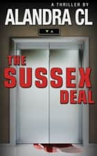 The Sussex Deal - with bonus Alternate Ending ebook by Alandra CL