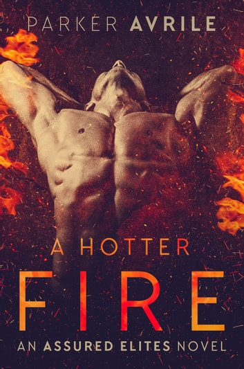 A Hotter Fire ebook by Parker Avrile
