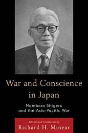 War and Conscience in Japan - Nambara Shigeru and the Asia-Pacific War ebook by Nambara Shigeru, Richard H. Minear