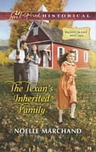 The Texan's Inherited Family ebook by Noelle Marchand
