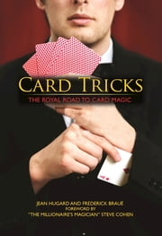 Card Tricks - The Royal Road to Card Magic ebook by Jean Hugard,Frederick Braue,Steven Cohen