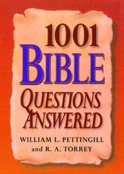 1001 Bible Questions Answered ebook by William Pettinggill,R. A. Torrey