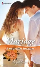 Mariage - 3 nouvelles inédites ebook by Patricia Thayer, Cindi Myers, Margaret Way