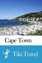 Cape Town (South africa) Travel Guide - Tiki Travel ebook by Tiki Travel