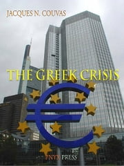 The Greek Crisis ebook by Jacques N. Couvas