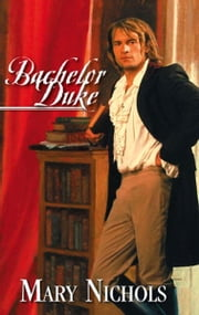 Bachelor Duke ebook by Mary Nichols