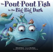 The Pout-Pout Fish in the Big-Big Dark ebook by Deborah Diesen, Dan Hanna, William Dufris