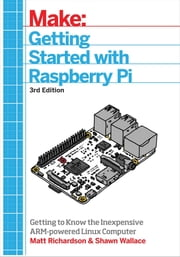 Getting Started With Raspberry Pi - An Introduction to the Fastest-Selling Computer in the World ebook by Wallace,Richardson