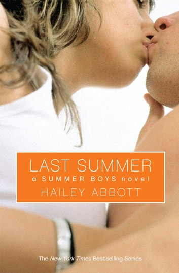 Summer Boys #4: Last Summer ebook by Hailey Abbott